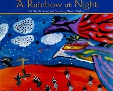 A Rainbow at Night: The World in Words and Pictures by Navajo Children, Hucko, B