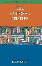 The Pastoral Epistles (Black's New Testament Commentary), Kelly, J. N. D., Good