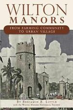 Wilton Manors:: From Farming Community to Urban Village (Brief History) by Litt