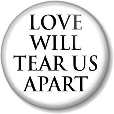 LOVE WILL TEAR US APART 25mm Pin Button Badge Joy Division New Wave Band White