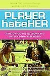 Player HateHer : How to Avoid the Beat down and Live in a Drama-Free World by...