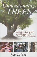 Understanding Trees : A Guide to Tree Health and Selection in the Central...