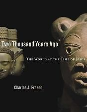 Two Thousand Years Ago: The World at the Time of Jesus, , Frazee, Charles A., Ex
