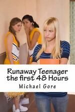 Runaway Teenager the First 48 Hours by Michael Gore (2012, Paperback)