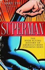 Larry Tye - Superman The High Flying Histo (2013) - Used - Trade Paper (Pap