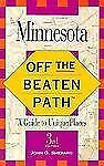 Minnesota : Off the Beaten Path, a Guide to Unique Places by John G. Shepard...