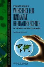 Strengthening a Workforce for Innovative Regulatory Science in Therapeutics Deve