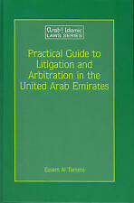 Practical Guide to Litigation and Arbitration in the United Arab Emirates: A...