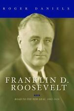 Franklin D. Roosevelt: Road to the New Deal, 1882-1939 by Daniels, Roger