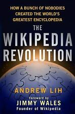 The Wikipedia Revolution : How a Bunch of Nobodies Created the World's...