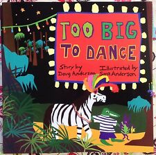 Too Big to Dance by Doug & Sara Anderson c2015, NEW Paperback