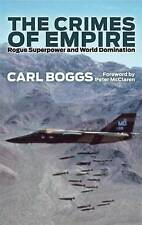 The Crimes of Empire: Rogue Superpower and World Domination by Carl Boggs...