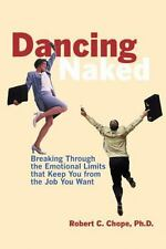 Dancing Naked: Breaking Through the Emotional Limits Robert C. Chope Very Good
