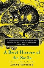 A Brief History of the Smile by Angus Trumble (2005, Paperback)