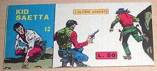 ED.CASTELLI  SERIE STRISCIA   KID SAETTA   N°  12   1965  ORIGINALE !!