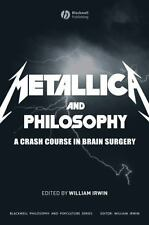 Metallica and Philosophy: A Crash Course in Brain Surgery by