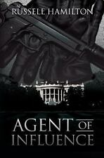 Agent of Influence : A Thriller by Russell Hamilton (2012, Paperback)