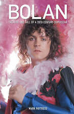Bolan: The Rise and Fall of a 20th Century Superstar, Paytress, Mark, New Book