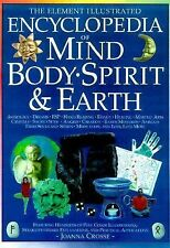 The Element Illustrated Encyclopedia of Mind, Body, Spirit, and Earth