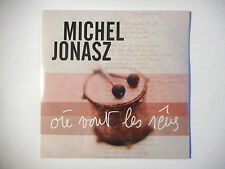 MICHEL JONASZ : OU VONT LES REVES ♦ CD SINGLE NEUF ♦