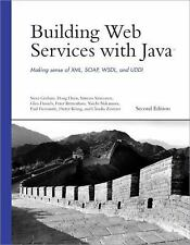 Building Web Services with Java: Making Sense of XML, SOAP, WSDL, and UDDI (2nd
