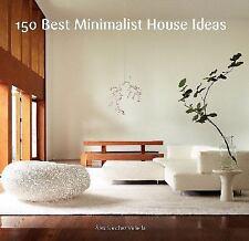 150 Best Minimalist Interior Ideas by Alex Sanchez (2014, Hardcover)