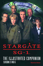 Stargate SG-1: The Illustrated Companion: Seasons 5 and 6 by Thomasina Gibson...