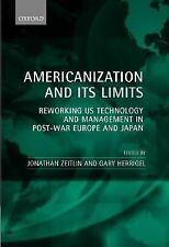 Americanization and Its Limits : Reworking US Technology and Management in...