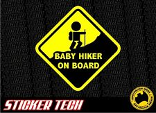 WARNING BABY HIKER ON BOARD STICKER DECAL SIGN SUITS HIKING PACK BACKPACK