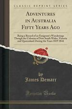 Adventures in Australia Fifty Years Ago : Being a Record of an Emigrant's...