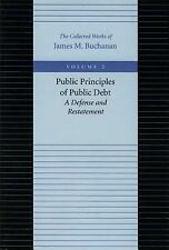Public Principles of Public Debt -- A Defense and Restatement Vol. 2 by James...