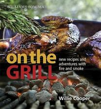 Williams-Sonoma On the Grill: Adventures in Fire and Smoke Hardcover New