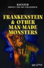 Frankenstein & Other Man-Made Monsters (Haunted: Ghosts and the Paranormal), Cur