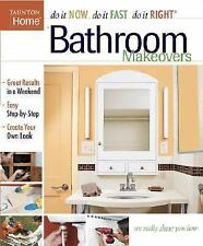 Bathroom Makeovers (Do It Now Do It Fast Do It Right)-ExLibrary