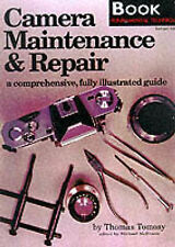 Camera Maintenance and Repair: A Comprehensive, Fully Illustrated Guide: Book...