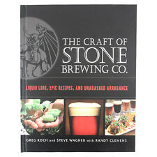 The Craft of Stone Brewing Co. - Liquid Lore, Epic Recipes & Unabashed Arrogance