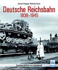 Fachbuch Deutsche Reichsbahn im 2. Weltkrieg, Zwischen Ostfront und Atlantikwall