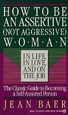 How to Be An Assertive (Not Agressive) Woman (Not Aggressive Woman in Life, in