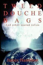 TWEED DOUCHE BAGS: And other sacred relics