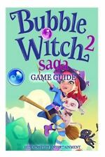 Bubble Witch 2 Saga Game Guide by Josh Abbott (2015, Paperback)