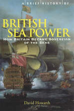 A Brief History of British Sea Power: How Britain Became Sovereign of the...