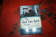 The Gus Van Sant Touch : A Thematic Study--Drugstore Cowboy, Milk and Beyond...