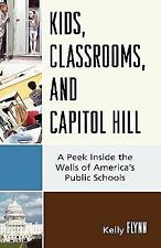 Kids, Classrooms, and Capitol Hill:  A Peek Inside the Walls of America's Public