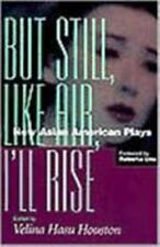 But Still, Like Air, I'll Rise : New Asian American Plays-ExLibrary