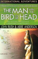 The Man With the Bird on His Head: The Amazing Fulfillment of a Mysterious Islan