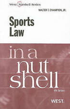 Sports Law in a Nutshell by Walter T. Champion (Paperback, 2011)