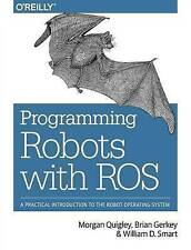 Programming Robots with ROS (Paperback), Quigley, Morgan, Gerkey,. 9781449323899