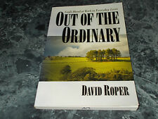 Out of the Ordinary : God's Hand at Work in Everyday Lives by David Roper