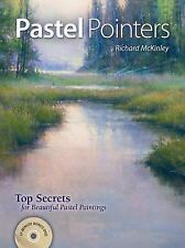 Pastel Pointers: Top 100 Secrets for Beautiful Paintings, Richard McKinley