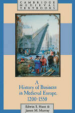 A History of Business in Medieval Europe, 1200�1550, Hunt, Edwin S.